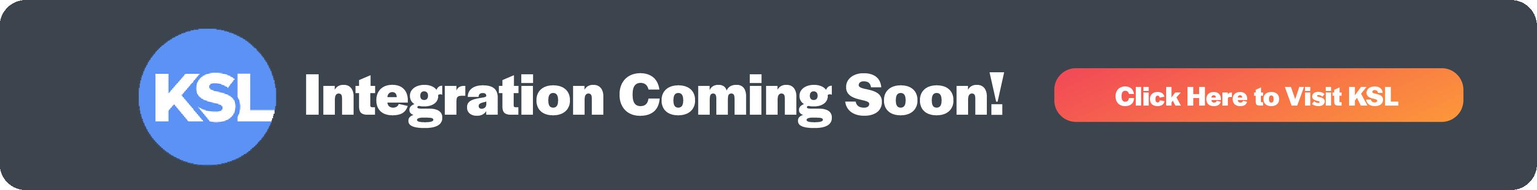 KSL Integration Coming Soon! Click Here!