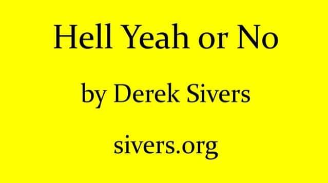 Derek Sivers on Saying No