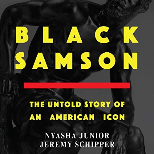 Black Samson: The Untold Story of an American Icon