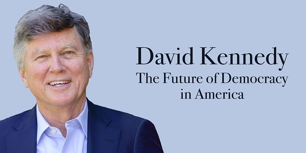 David Kennedy: The Future of Democracy in America