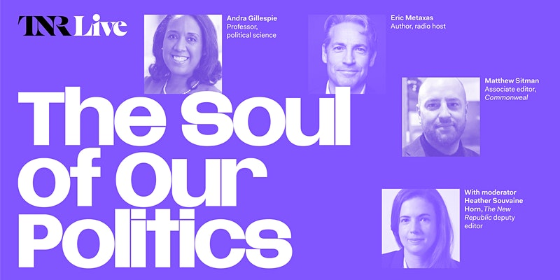 TNR Live: The Soul of Our Politics