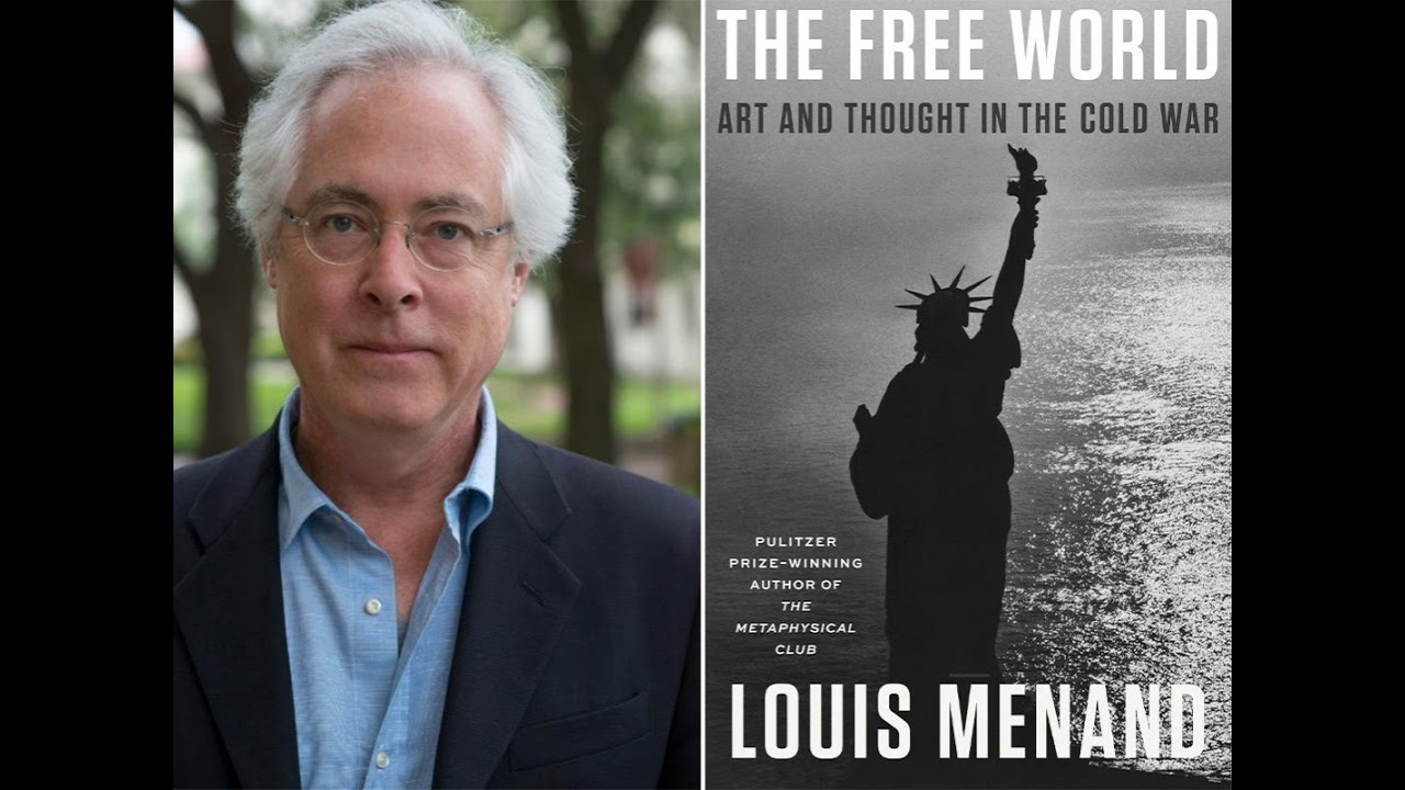 Louis Menand: Art and Thought in the Cold War