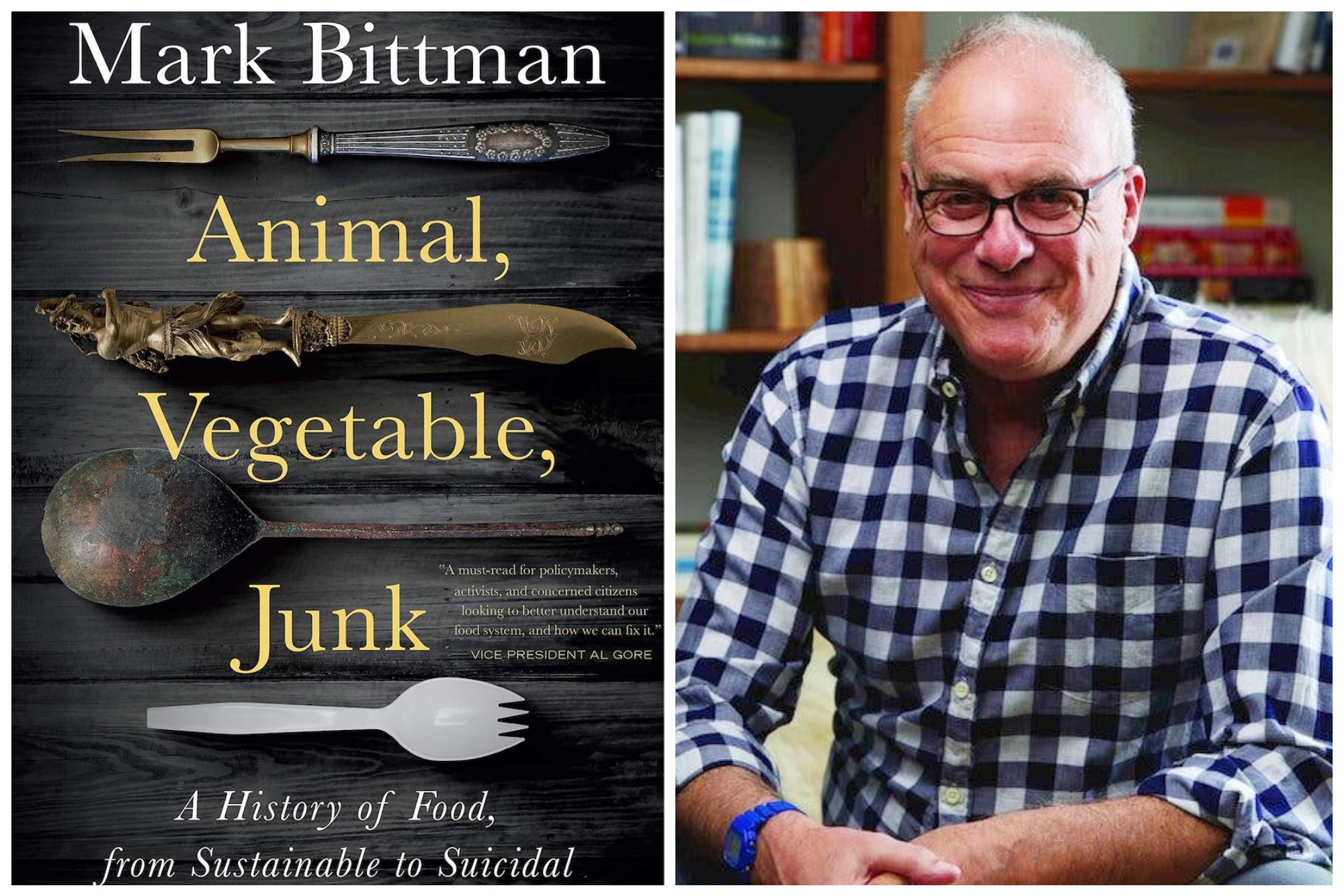 Animal, Vegetable, Junk: A History of Food, from Sustainable to Suicidal with Mark Bittman