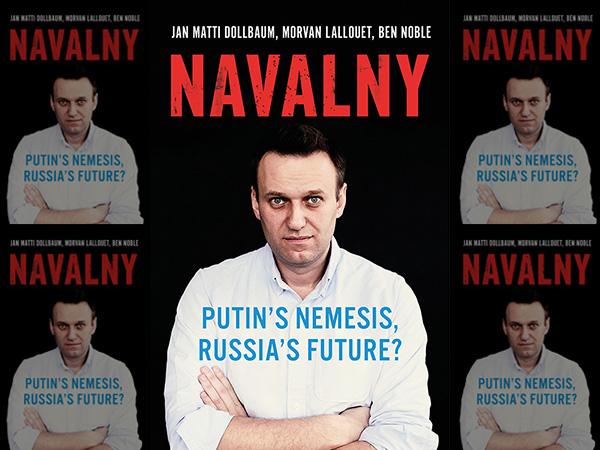 Book Talk. Navalny: Putin's Nemesis, Russia's Future?