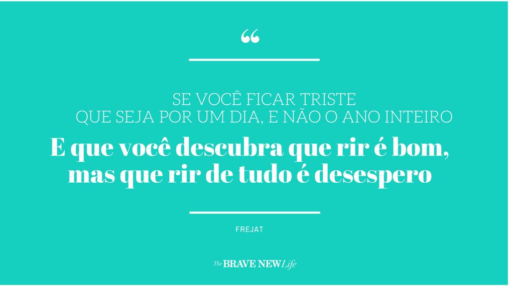 Frejat, The Brave New Life