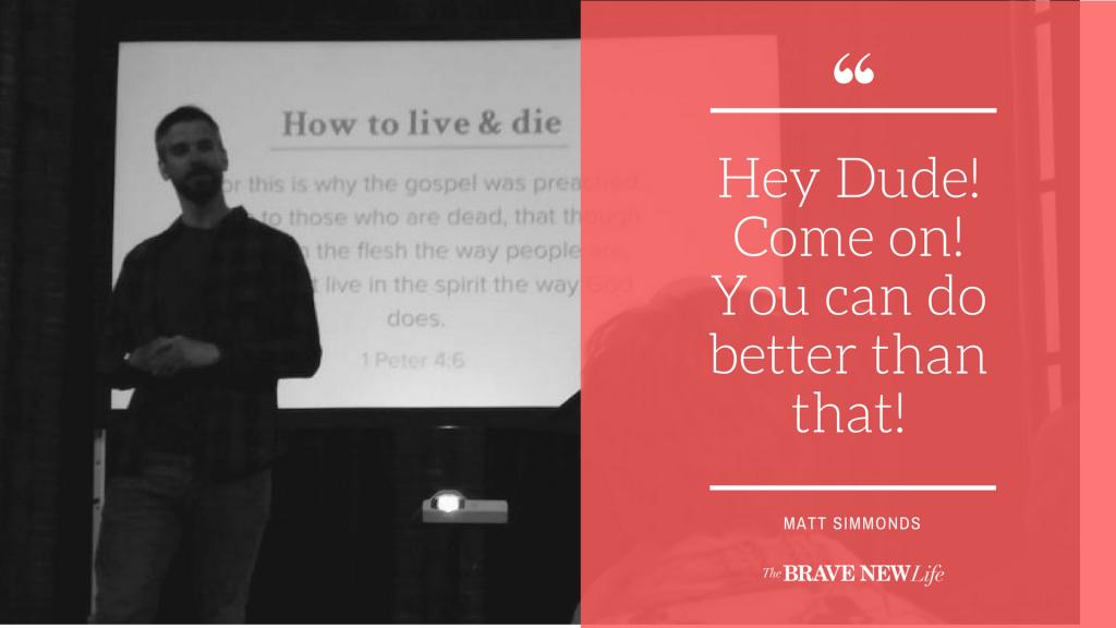 Matt Simmonds, Liberty Church, The Brave New Life