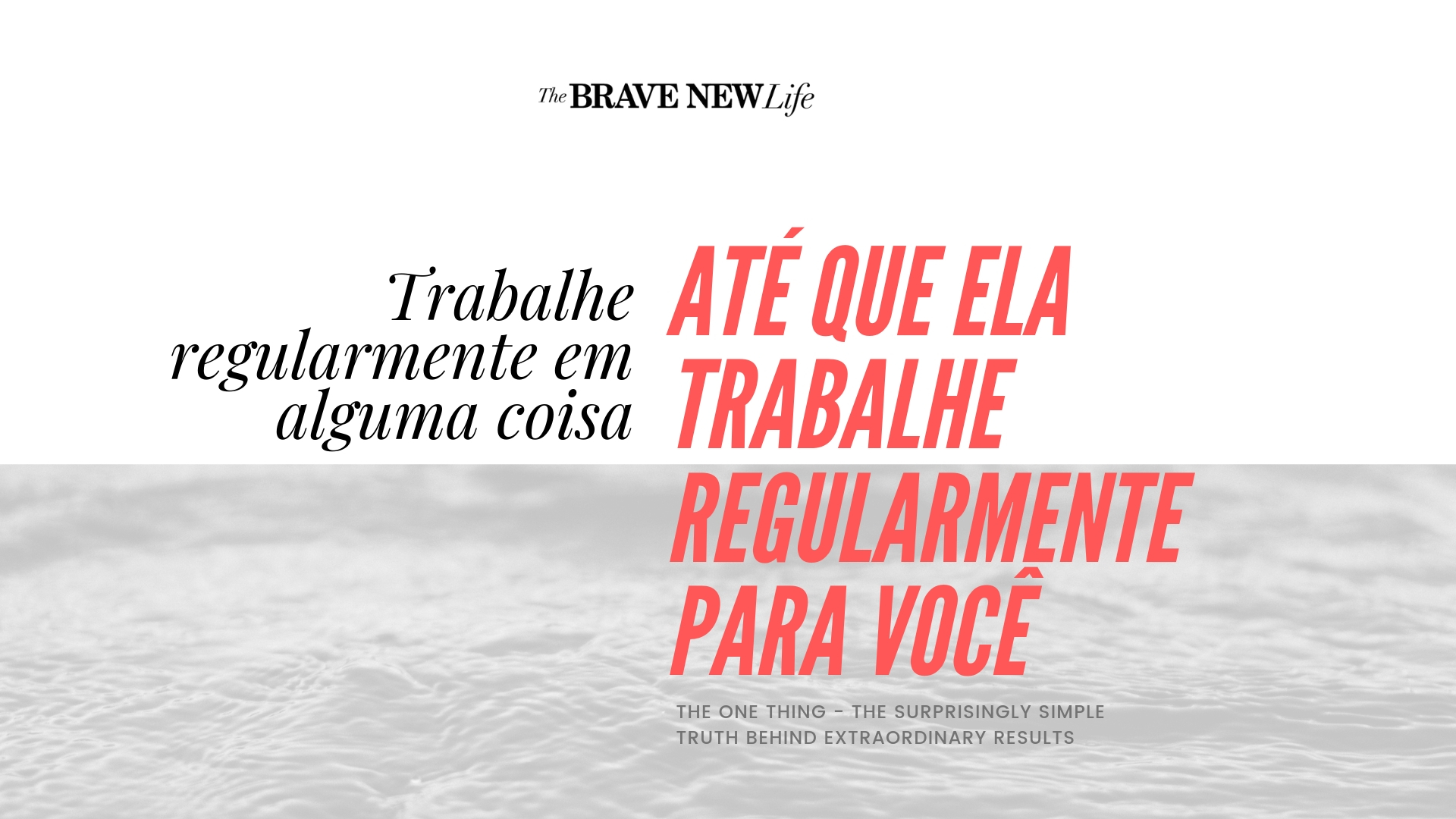 The One Thing The Brave New Life Gisele Medeiros