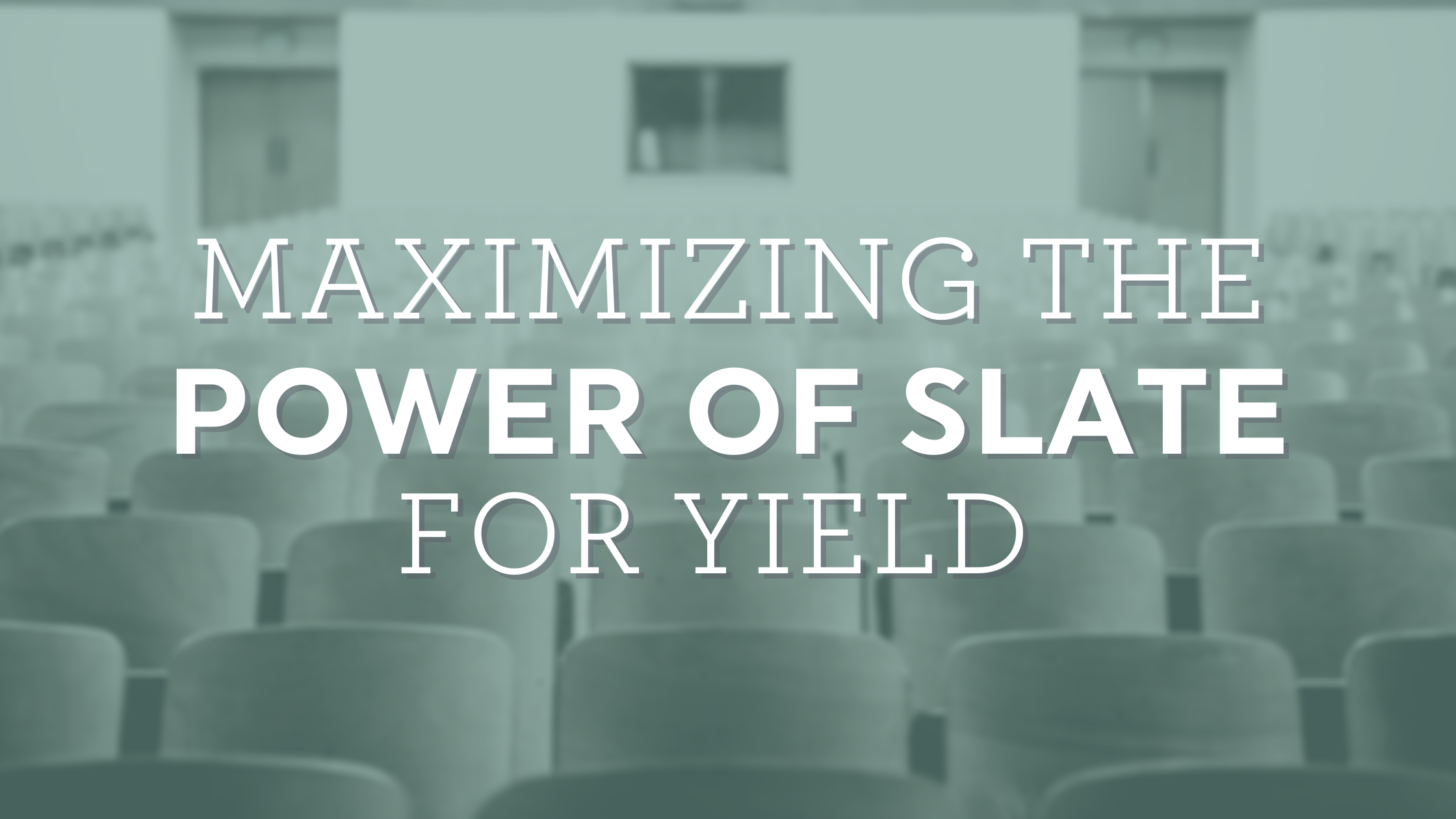 Maximizing the Power of Slate for Yield