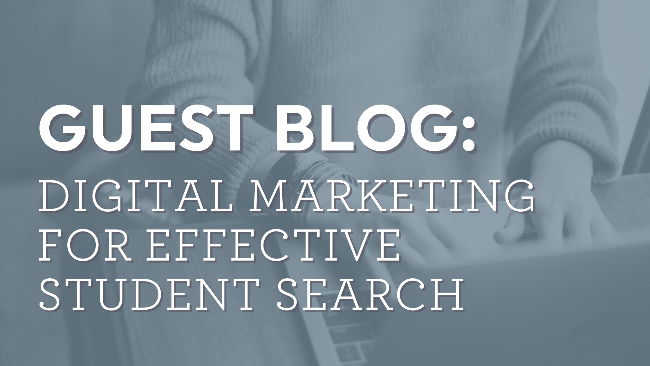 Digital Marketing for Effective Student Search