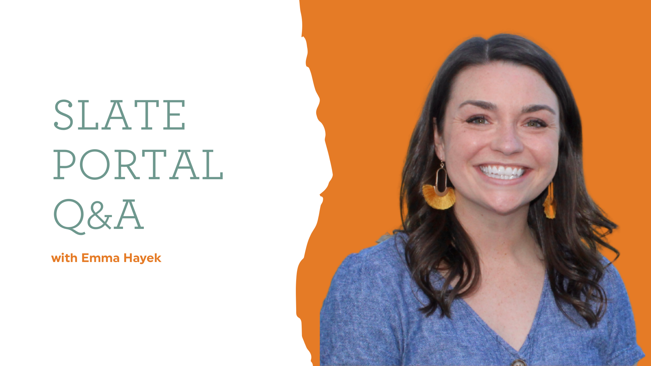 Slate Portal Q&A with Emma Hayek