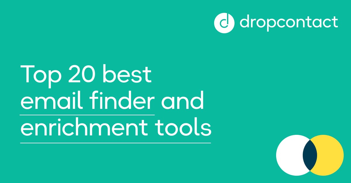 Top 20 Best Emails Finder and B2B Enrichment Tools in 2021