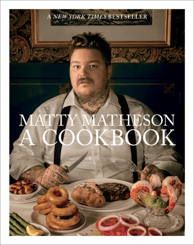 Matty Matheson A Cookbook