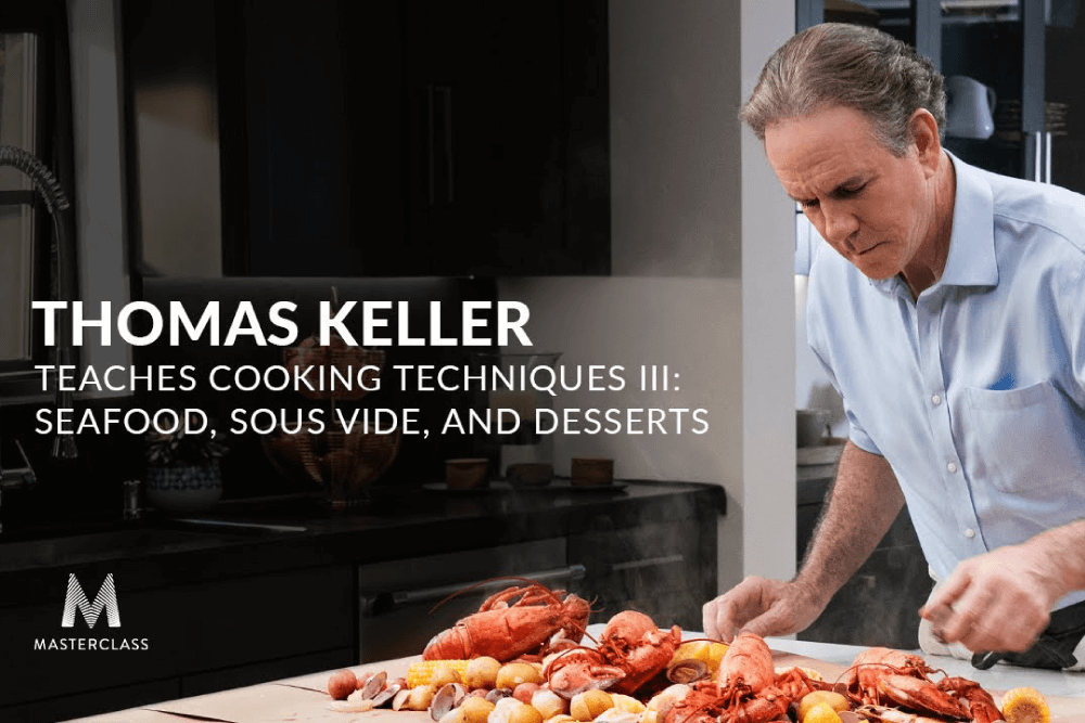 Thomas Keller Third MasterClass Review