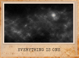 EVERYTHING IS ONE