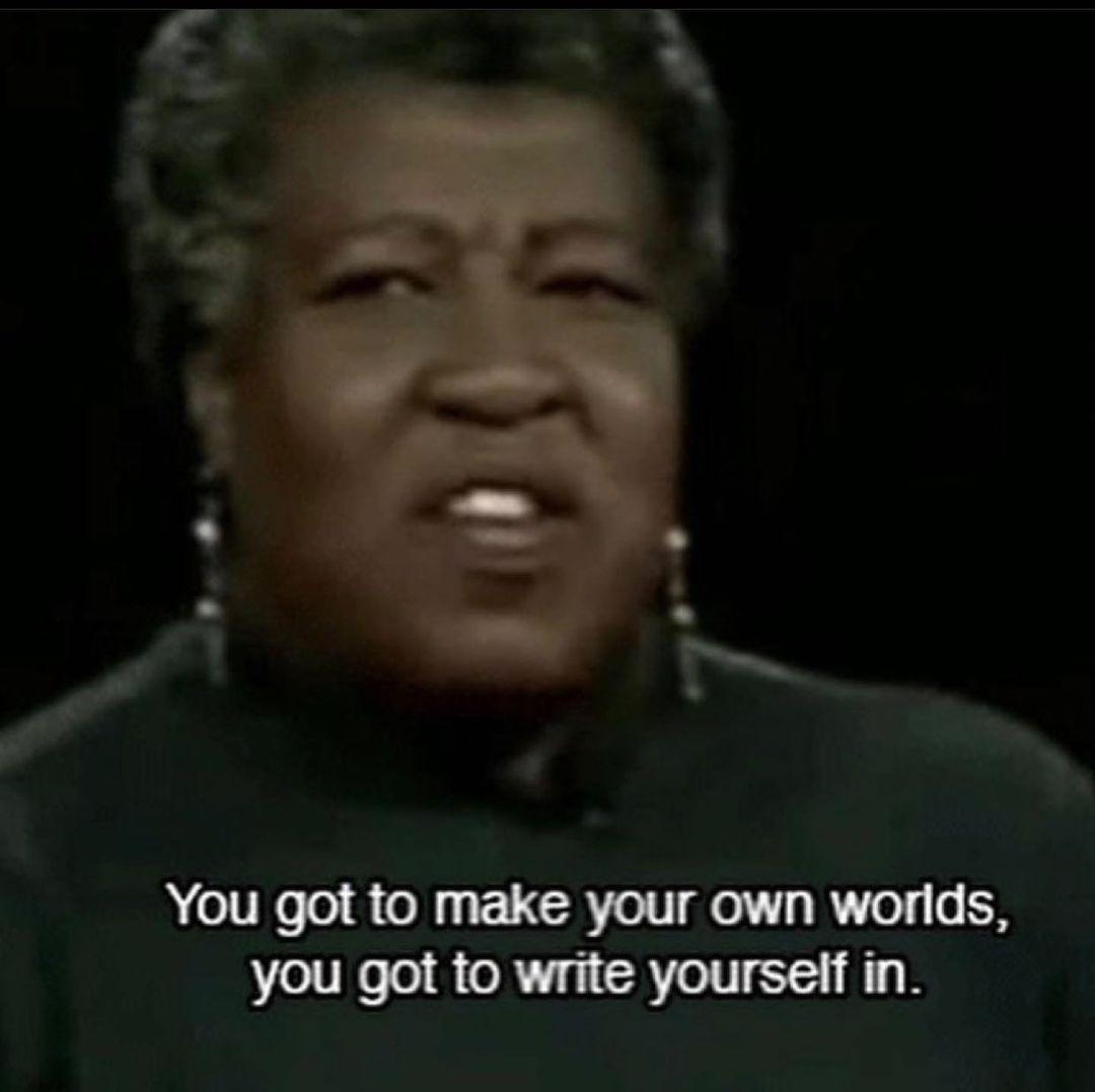 Octavia Butler World Builder. Inspiration for all.