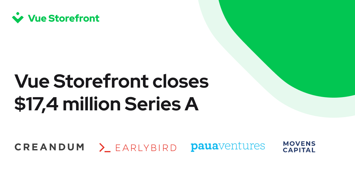 Vue Storefront closes $17,4 million Series A financing to become a standard Frontend Platform for Headless Commerce