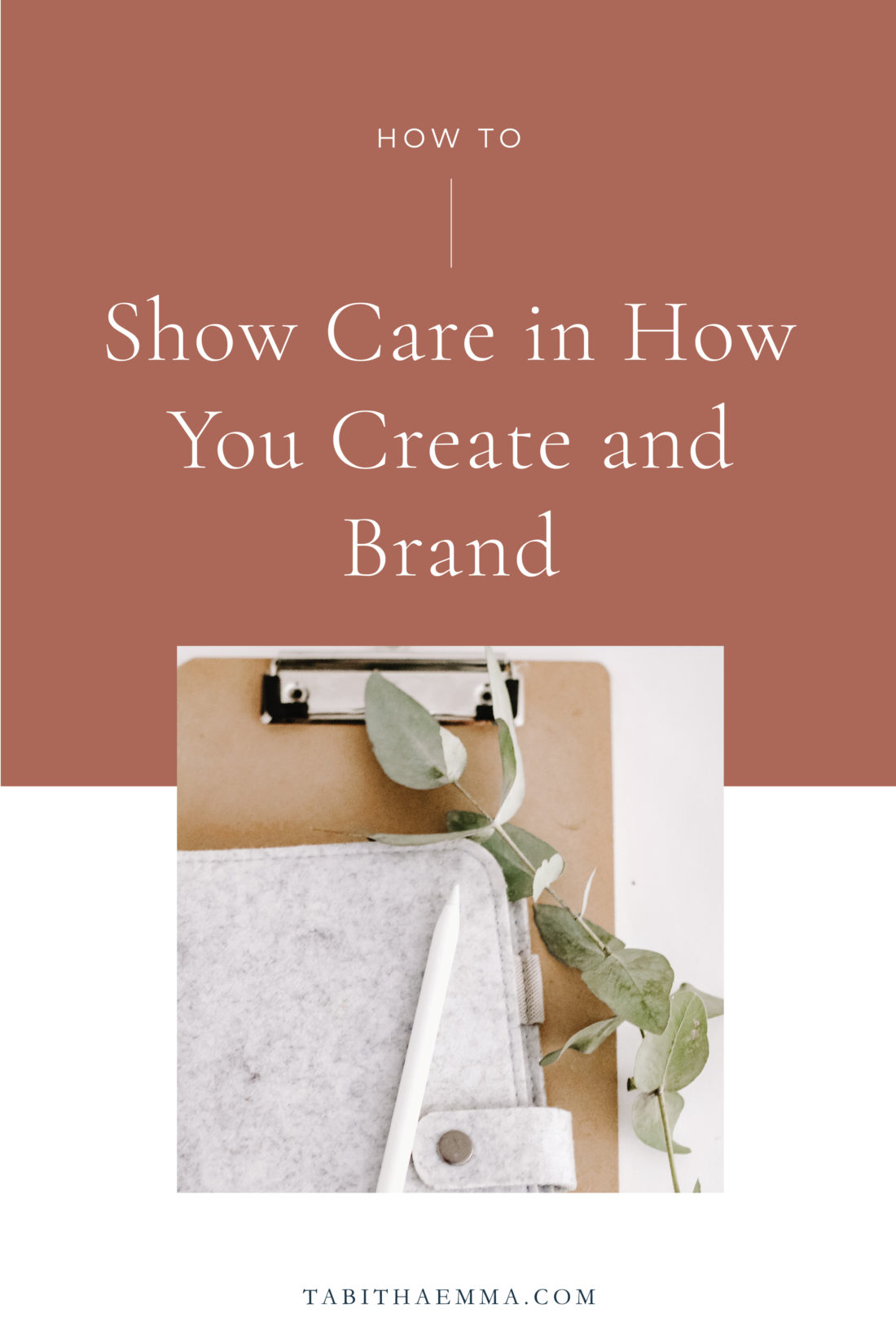 how to show care in how you create and brand