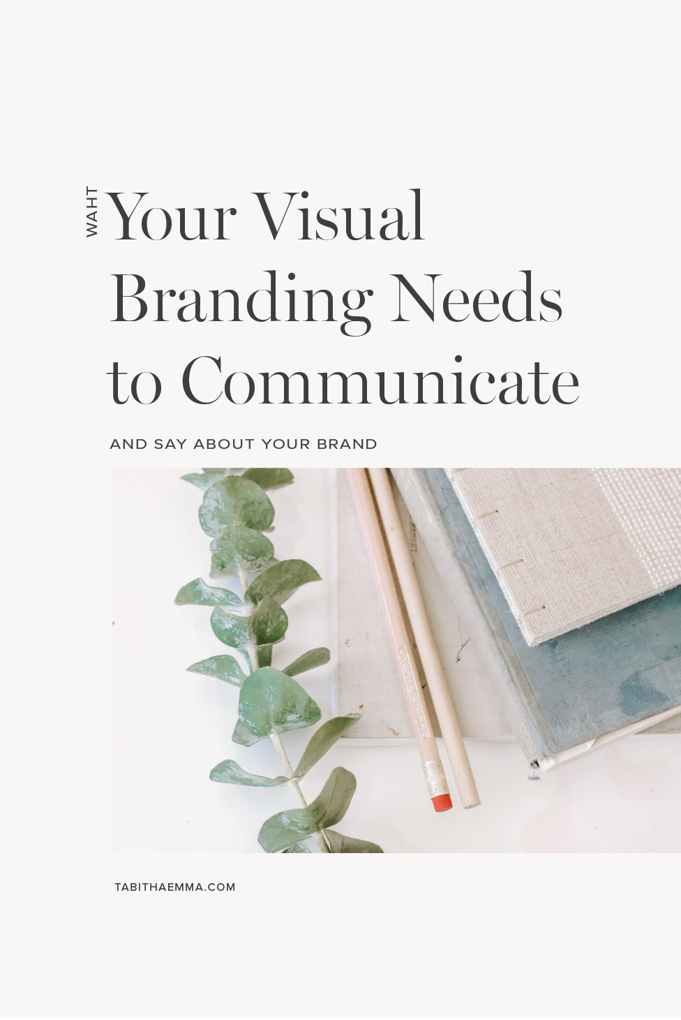 what your visual branding needs to communicate