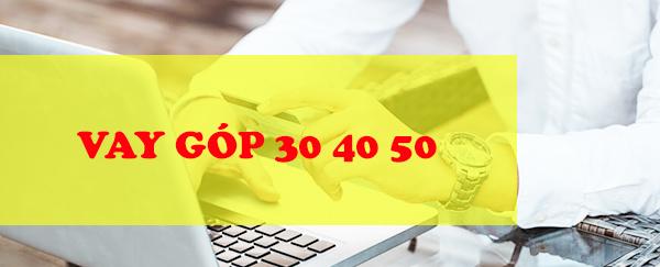 vay-tien-tra-gop-30-40-50-ngay