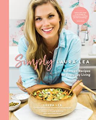 Simply Laura Lea: Balanced Recipes for Everyday Living