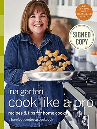 Ina Garten Cook Like a Pro: Recipes and Tips for Home Cooks Cookbook Book