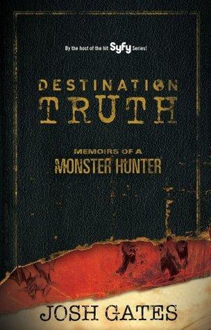 Destination Truth: Memoirs of a Monster Hunter