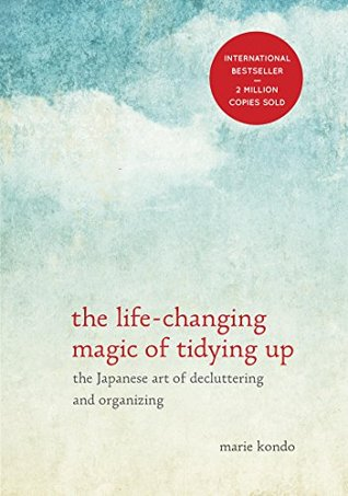 The Life-Changing Magic of Tidying Up: The Japanese Art of Decluttering and Organizing (Magic Cleaning #1)