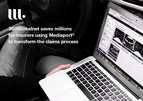 360Globalnet saves millions for insurers using Mediaport® to transform the claims process
