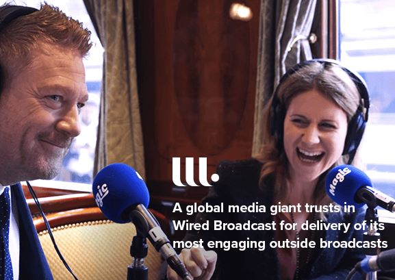 A global media giant trusts in Wired Broadcast for delivery of its most engaging outside broadcasts