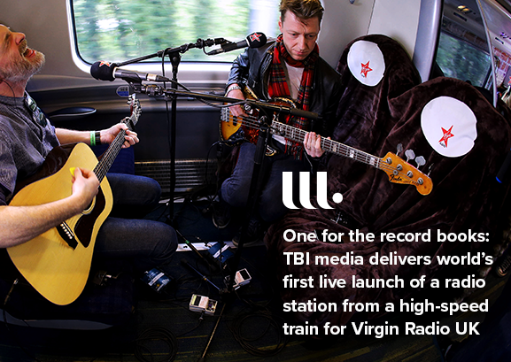 One for the record books: TBI Media delivers the world's first live launch of a radio station from a high-speed train for Virgin Radio UK