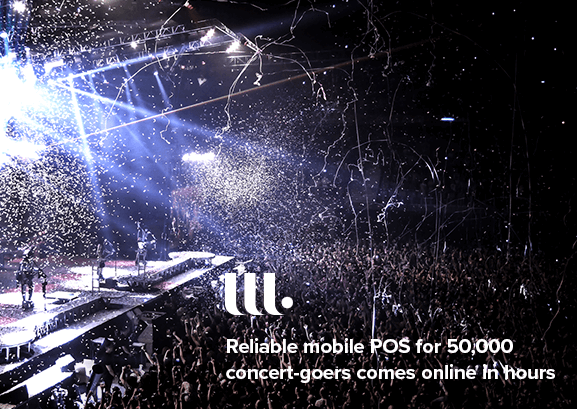 Reliable mobile POS for 50,000 concert-goers comes online in rapid deployment.