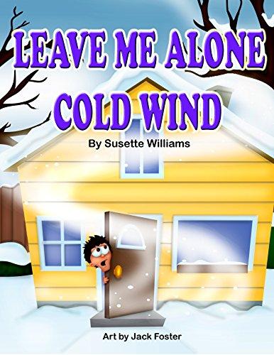 Leave Me Alone Cold Wind