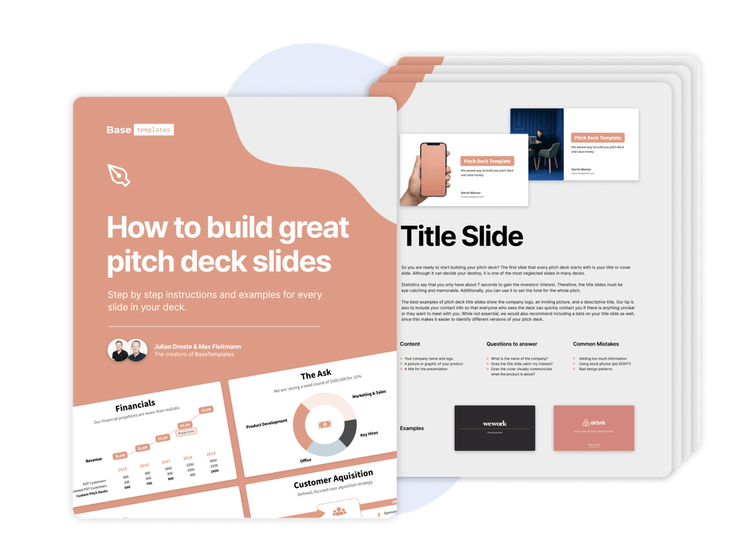 Our Pitch Deck comes with a detailed guide that explains every step in building your slides.