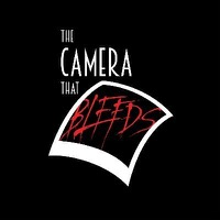The Camera That Bleeds