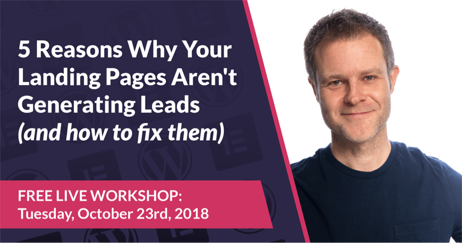 Promo graphic for webinar - 5 Reasons Why Your Landing Pages Aren't Generating Leads (and how to fix them)
