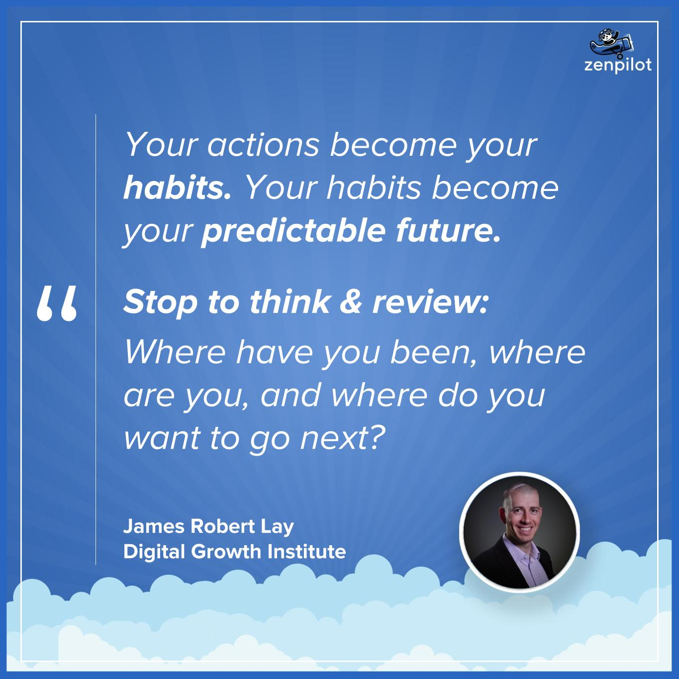 habits-become-your-predictable-future-james-robert-lay-agency-journey