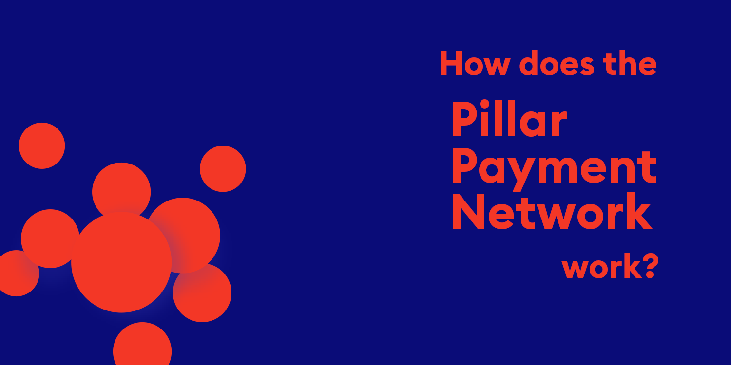 The Magic of the Pillar Payment Network