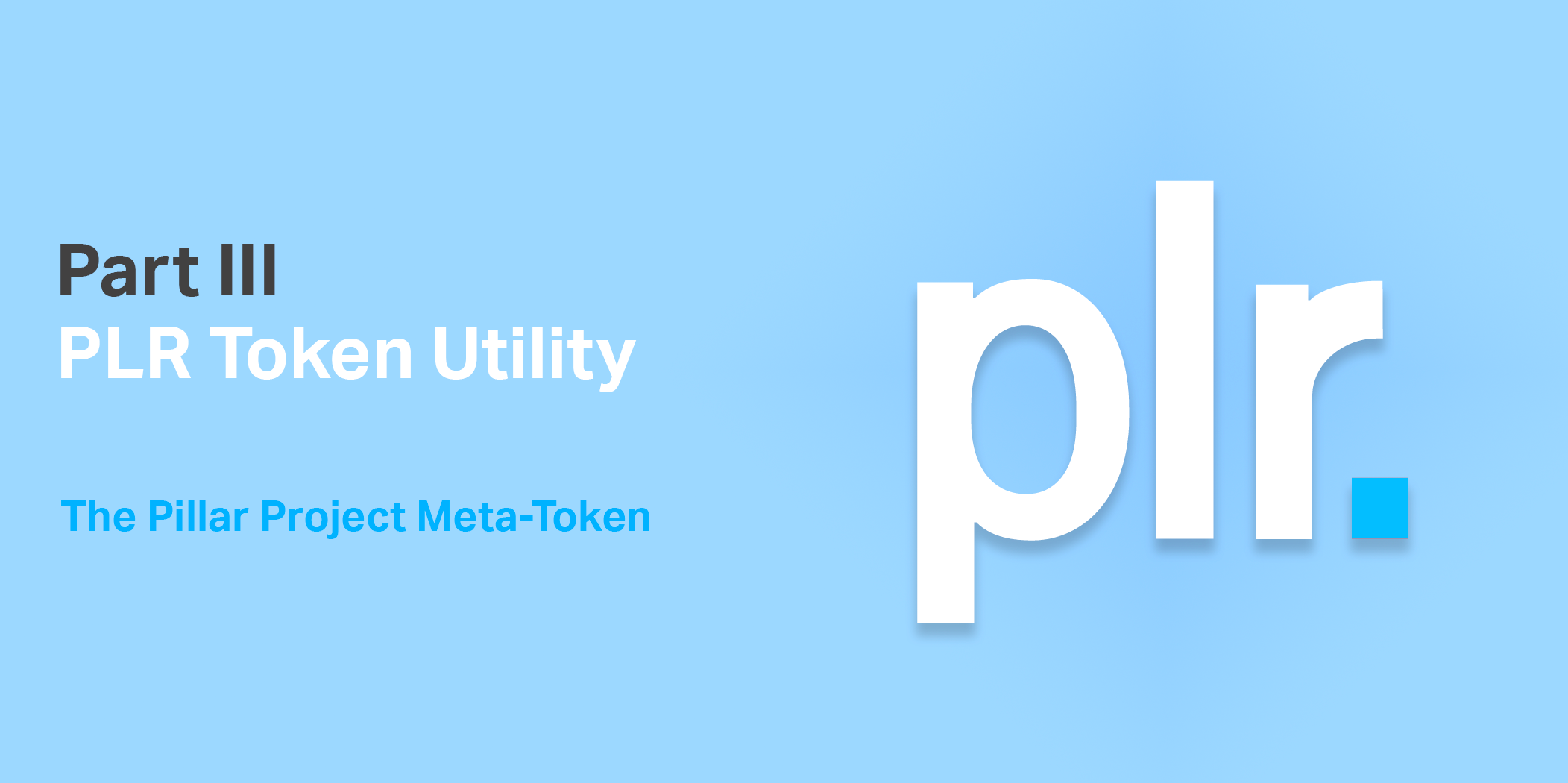 Understanding PLR Utility Part III: The Pillar Project Meta-Token
