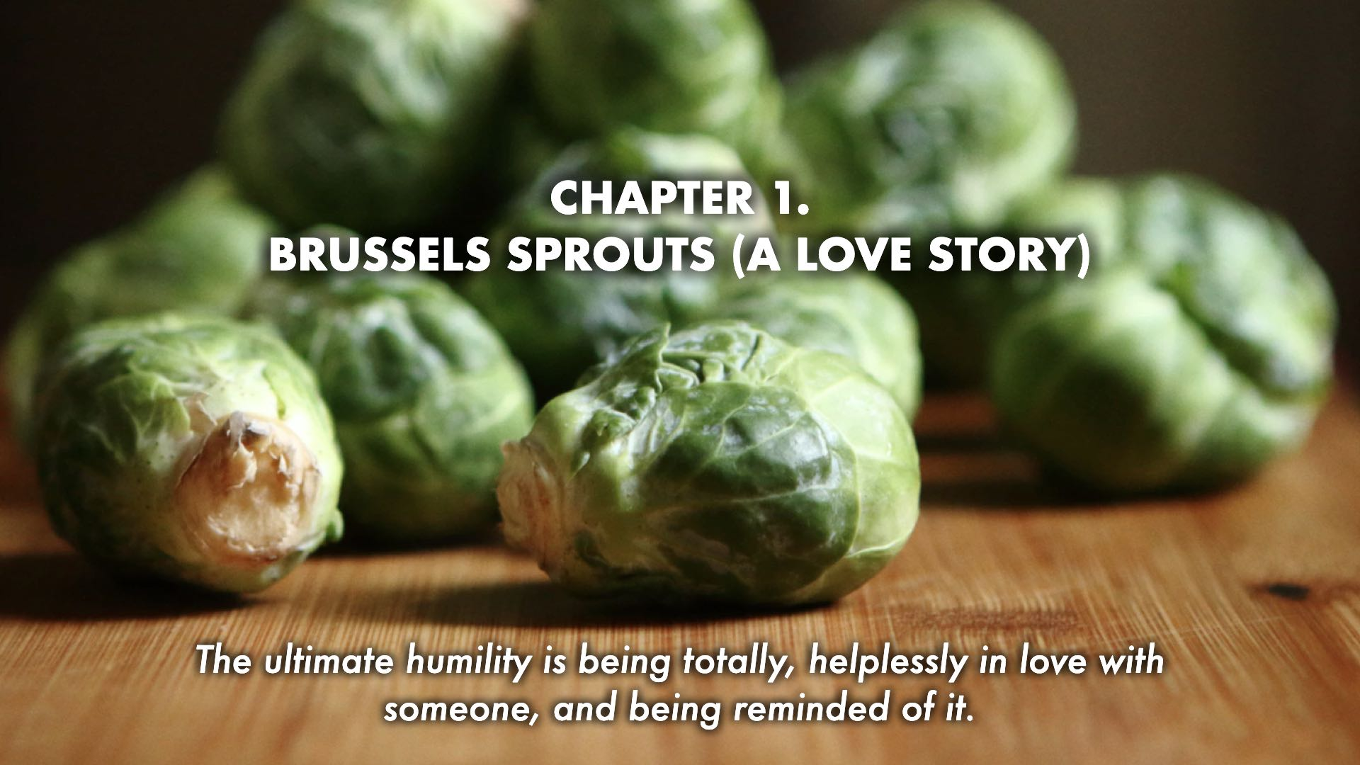 Brussel Sprouts (a Love Story)