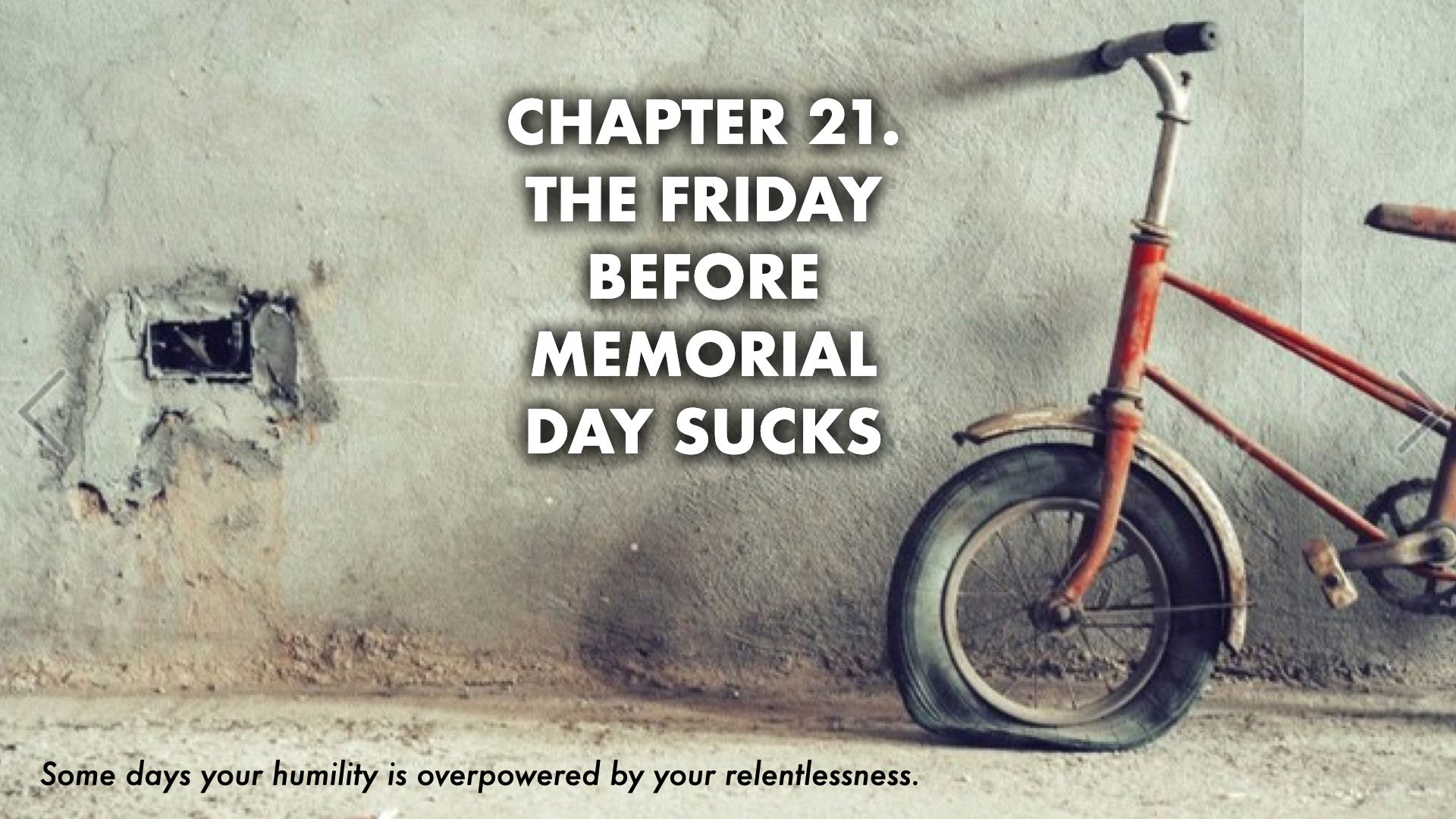The Friday Before Memorial Day Sucks