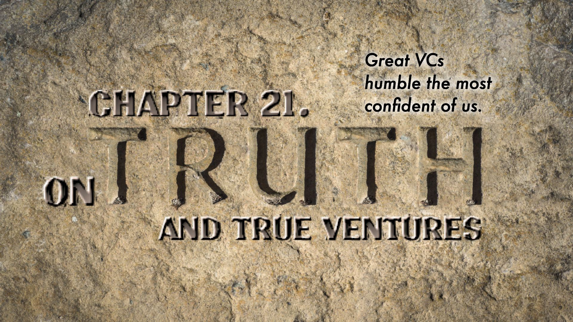 On Truth and True Ventures