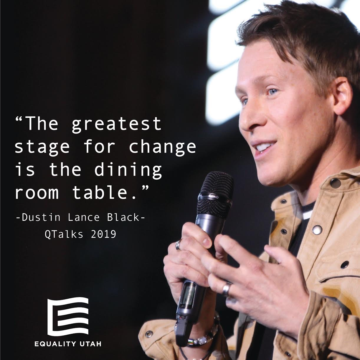 Quote graphic of Dustin Lance Black, speaking at Equality Utah's QTalks