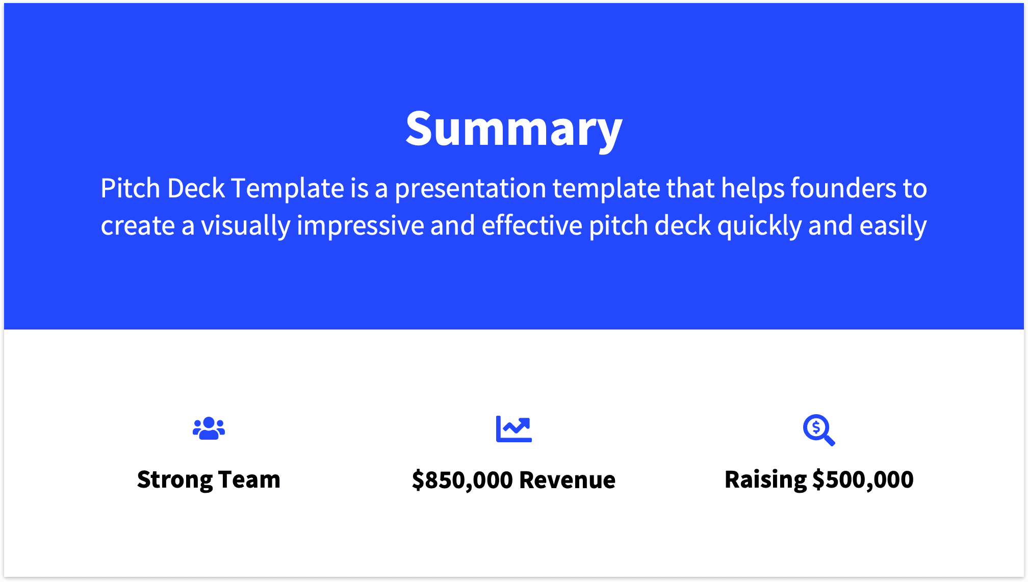 Cleanest version of summary slide with only three key facts of your pitch deck and a striking second headline
