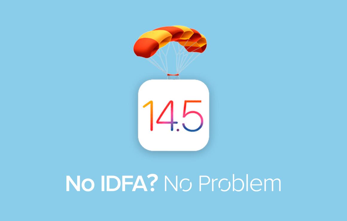 No IDFA? No Problem