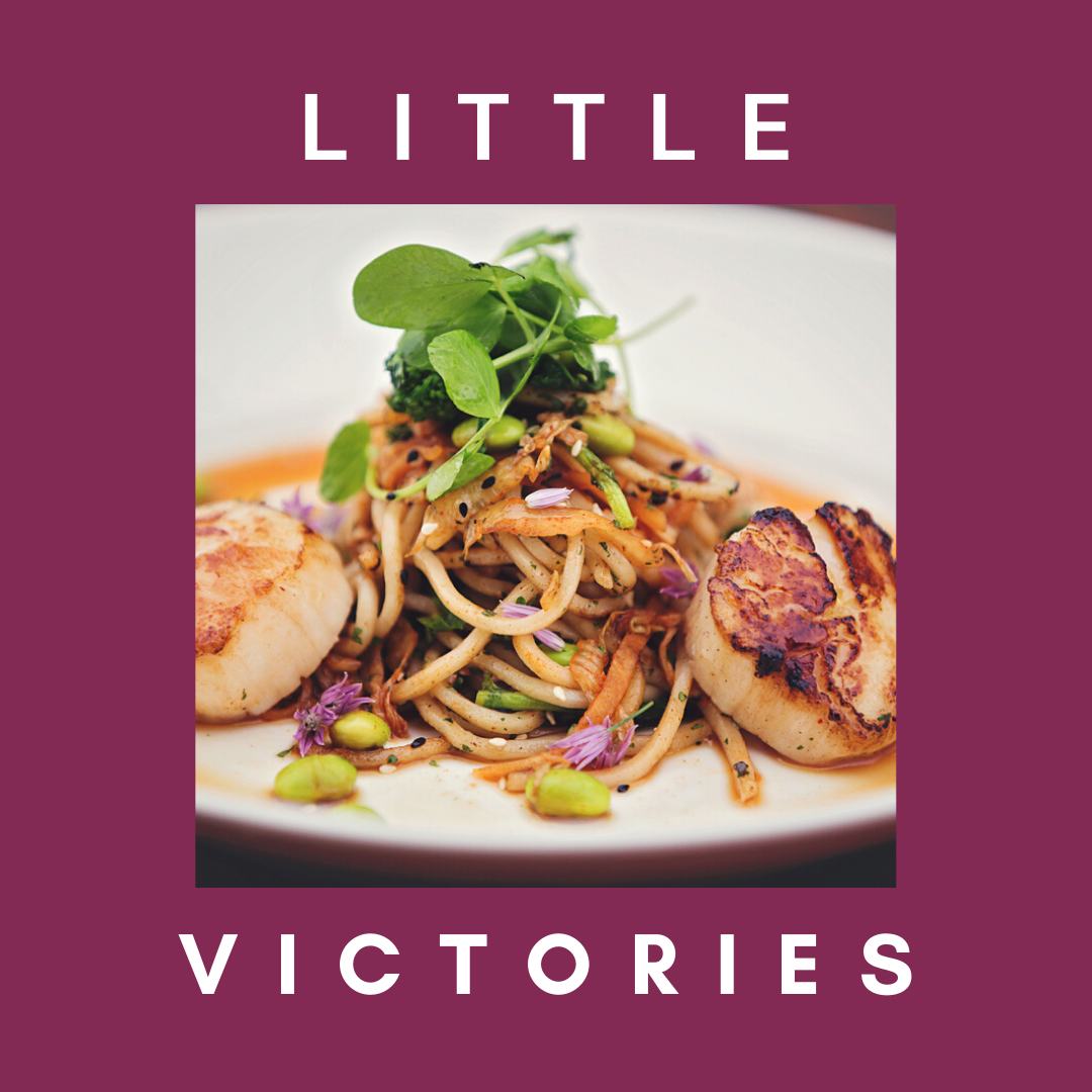 """Scallop and noodle dish and text that says """"little victories"""""""