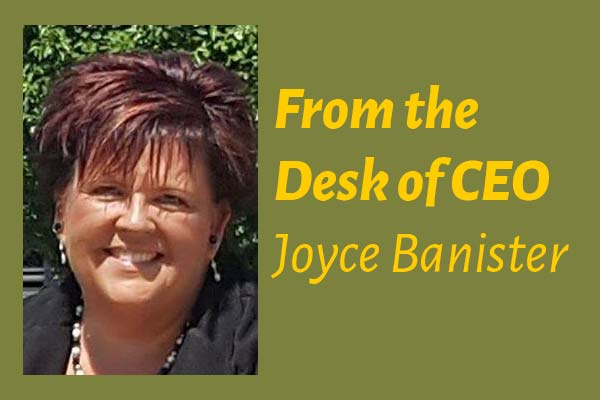 From the Desk of CEO Joyse Banister