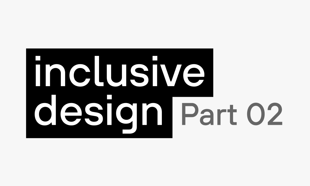 Inclusive digital design, Part 2