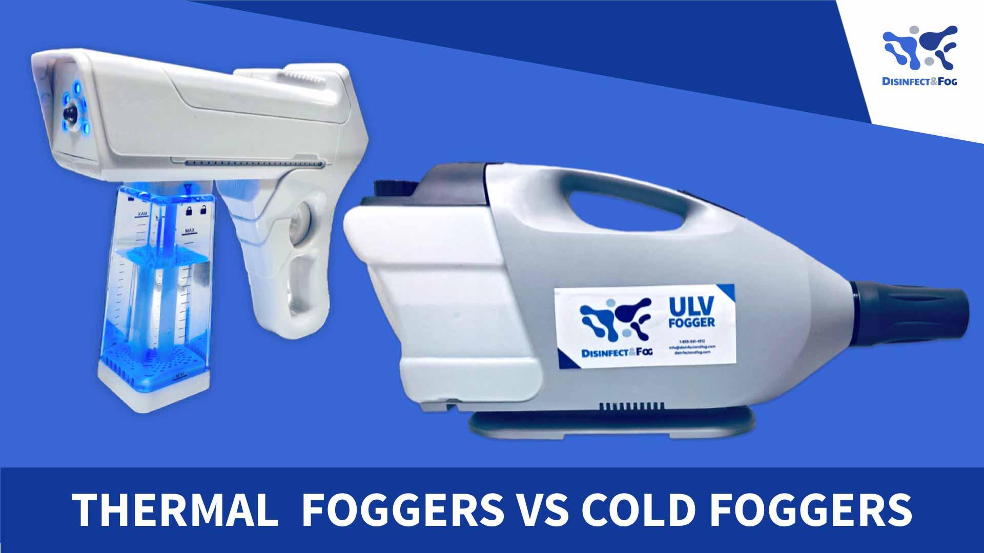 thermal fogger vs cold fogger