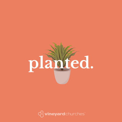 Planted Podcast