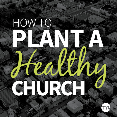How to plant healthy churches podcast